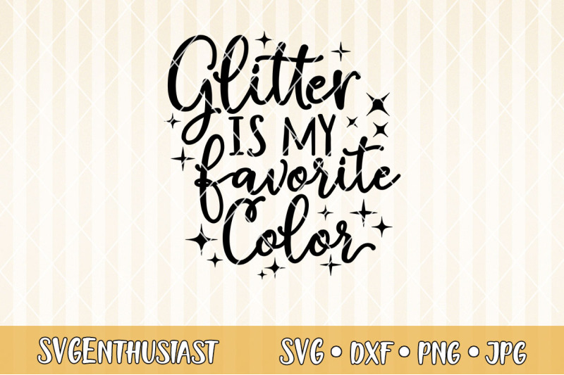 glitter-is-my-favorite-color-svg-cut-file