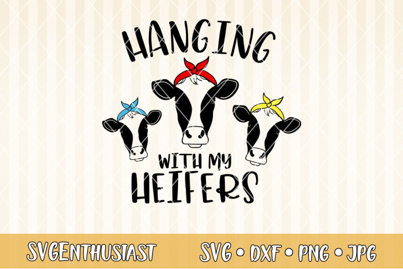 hanging-with-my-heifers-svg-cut-files
