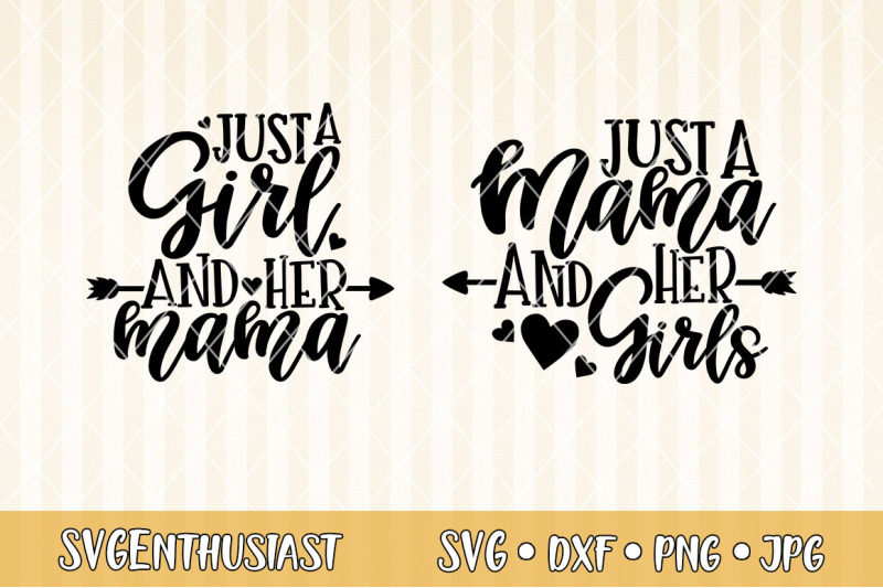 just-a-girl-and-her-mama-just-a-mama-and-her-girls-svg-sv