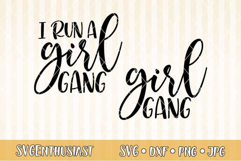 i-run-a-girl-gang-girl-gang-svg-cut-file