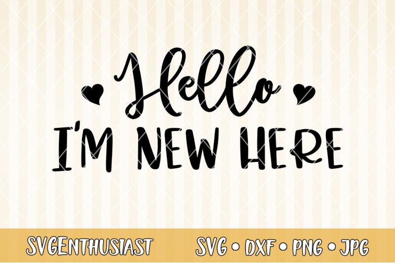 hello-i-039-m-new-here-svg-cut-file