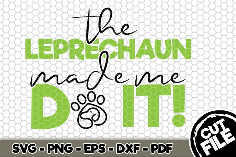 the-leprechaun-made-me-do-it-svg-cut-file-n159