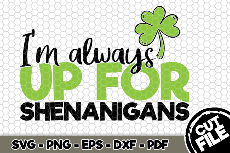 i-039-m-always-up-for-shenanigans-svg-cut-file-n170