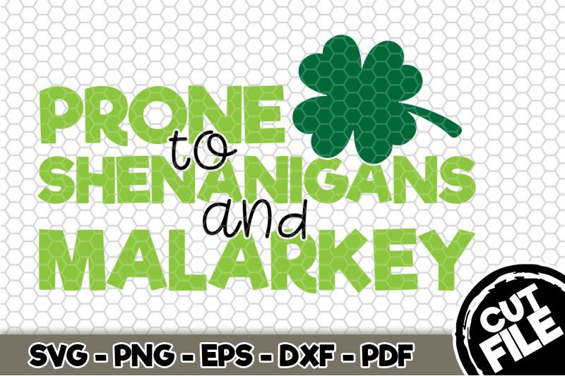 prone-to-shenanigans-and-malarkey-svg-cut-file-n177
