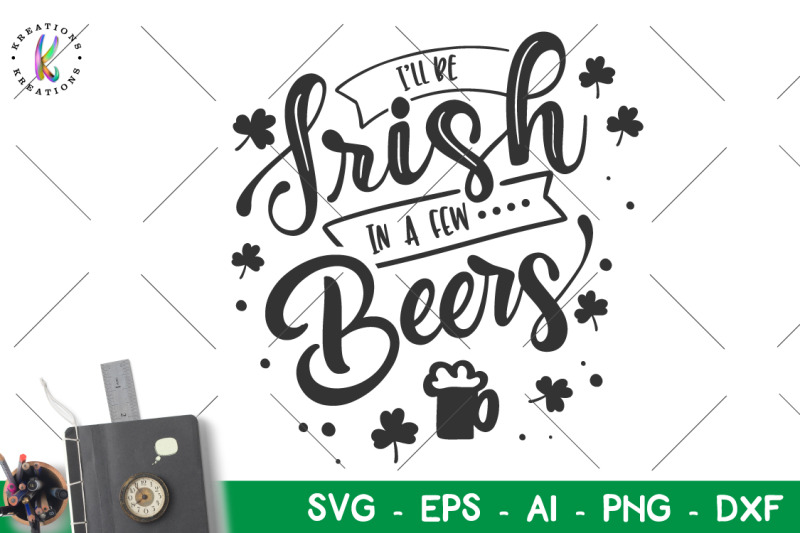 st-patrick-039-s-day-svgi-039-ll-be-irish-in-a-few-beers-svg-alcohol-beer