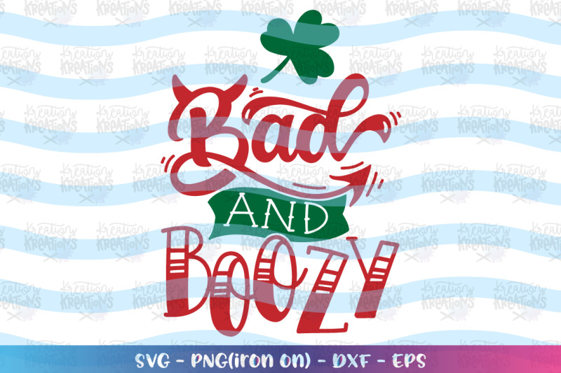 st-patrick-039-s-day-svg-bad-and-boozy-svg-wine-alcohol