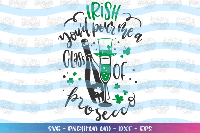 st-patrick-039-s-day-svg-irish-you-039-d-pour-me-a-glass-of-prosecco
