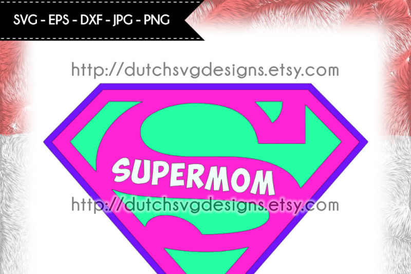 cutting-file-supermom-in-jpg-png-svg-eps-dxf-instant-download-for-cricut-and-silhouette-mom-mum-mother-mother-s-day-schneideplotter