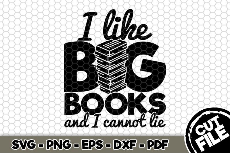 i-like-big-books-and-i-cannot-lie-svg-cut-file-n203