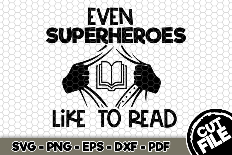 even-superheroes-like-to-read-svg-cut-file-n211