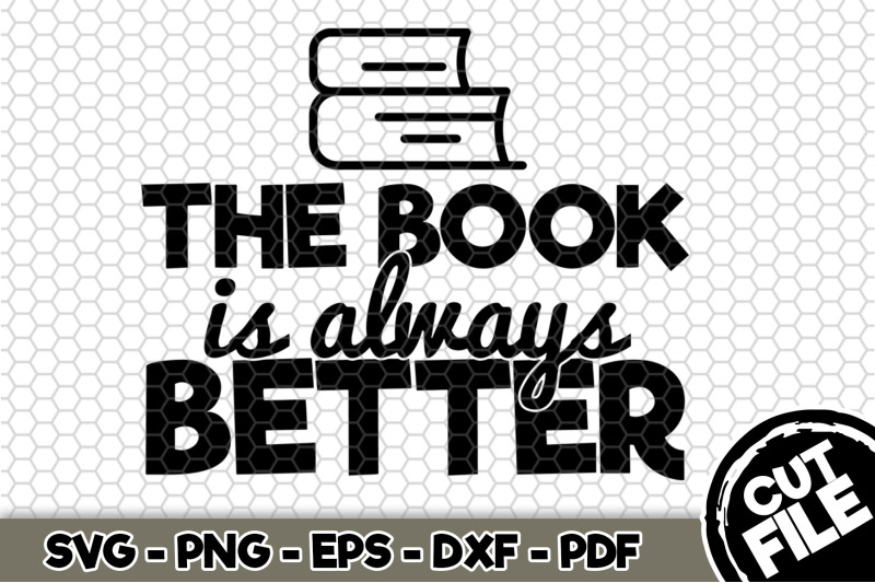 the-book-is-always-better-svg-cut-file-n212