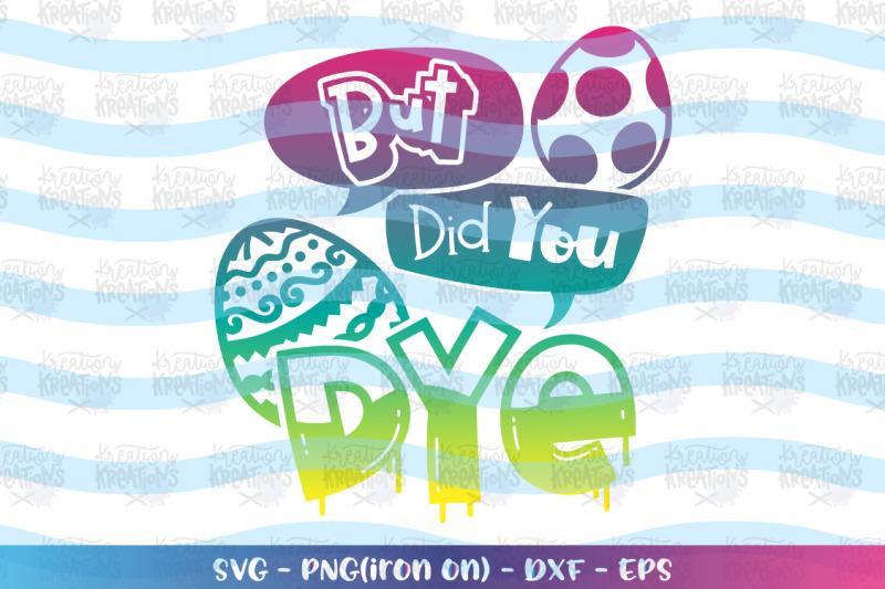 easter-svg-but-did-you-dye-svg-funny-kids
