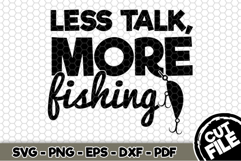 less-talk-more-fishing-svg-cut-file-n226