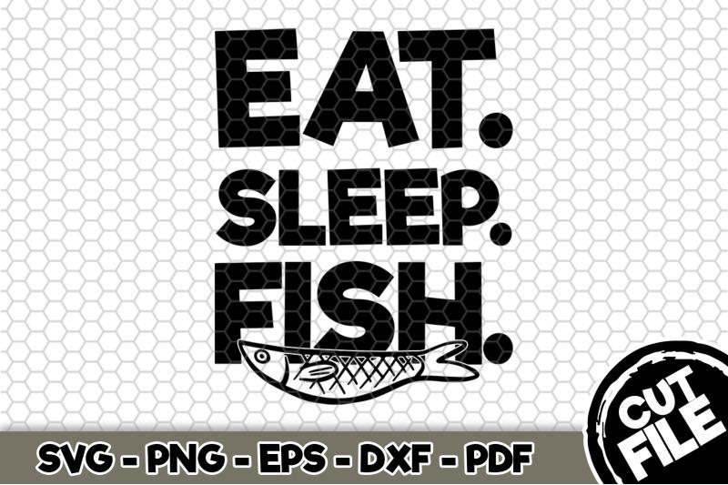 eat-sleep-fish-svg-cut-file-n227