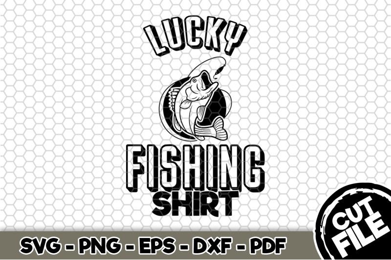 lucky-fishing-shirt-svg-cut-file-n234