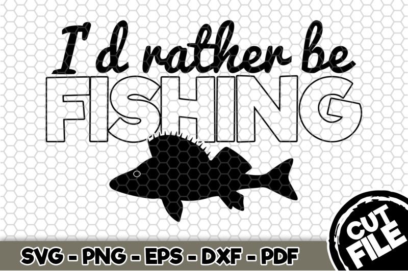 i-039-d-rather-be-fishing-svg-cut-file-n237