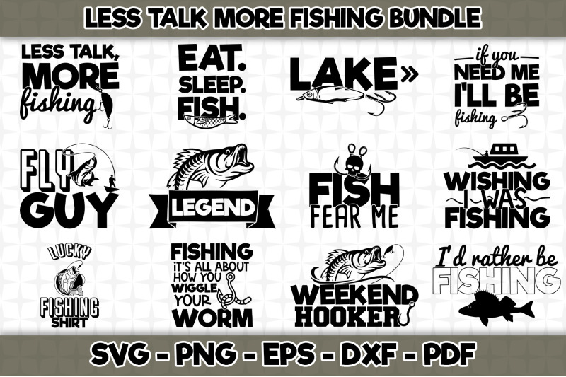 less-talk-more-fishing-svg-bundle-12-designs-included