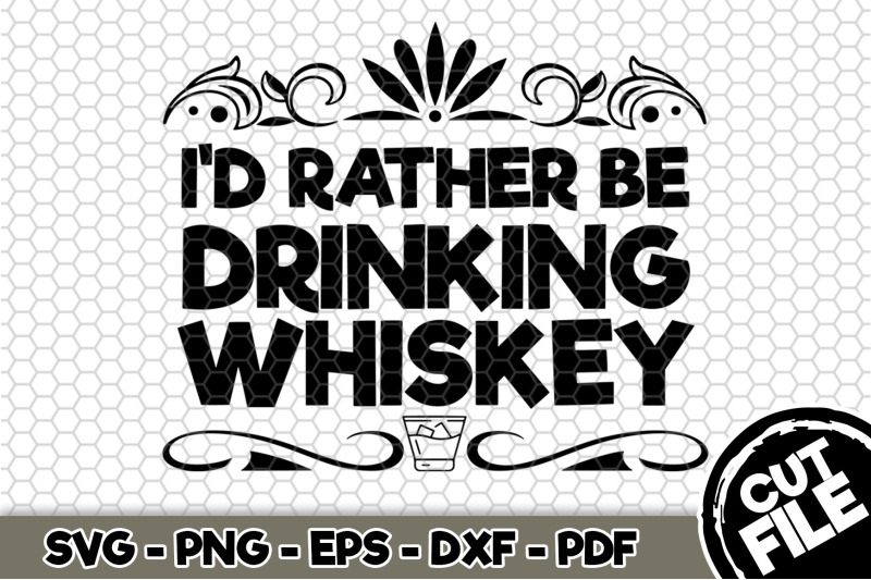 i-039-d-rather-be-drinking-whiskey-svg-cut-file-n242