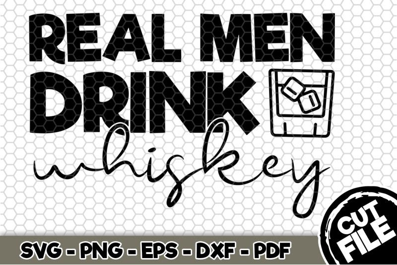 real-men-drink-whiskey-svg-cut-file-n244