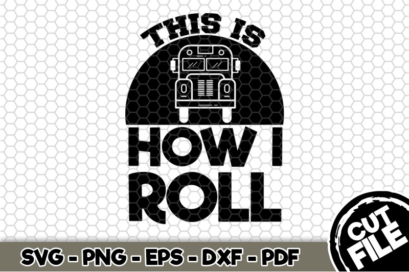 this-is-how-i-roll-svg-cut-file-n250