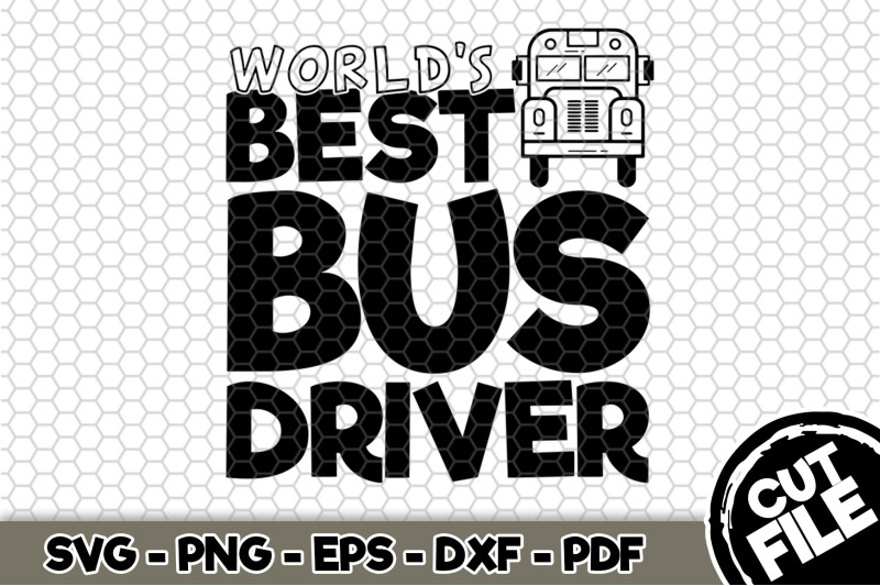 world-039-s-best-bus-driver-svg-cut-file-n256