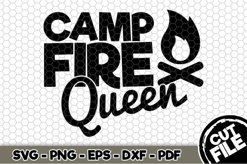 camp-fire-queen-svg-cut-file-n267