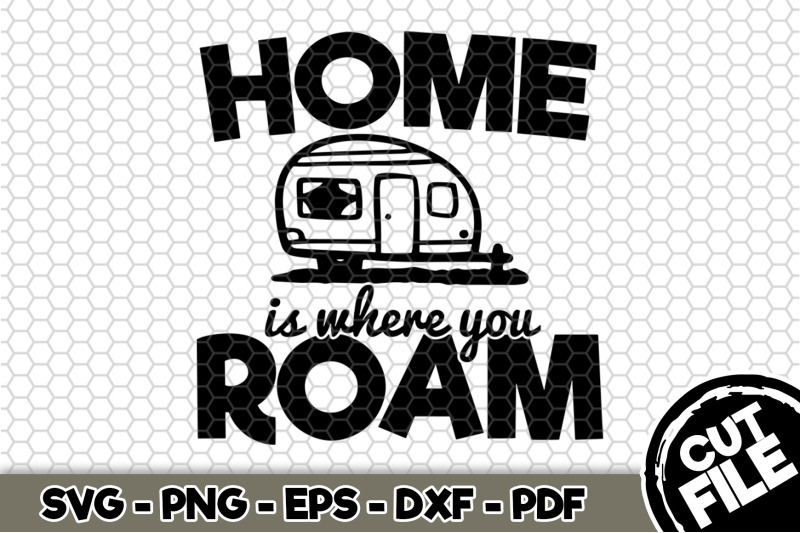 home-is-where-you-roam-svg-cut-file-n273
