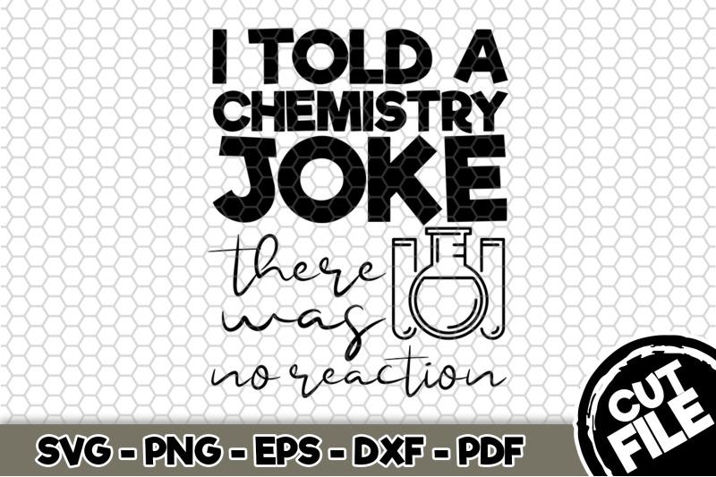 i-told-a-chemistry-joke-svg-cut-file-n275