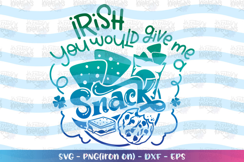 st-patrick-039-s-day-svg-irish-you-would-give-me-a-snack