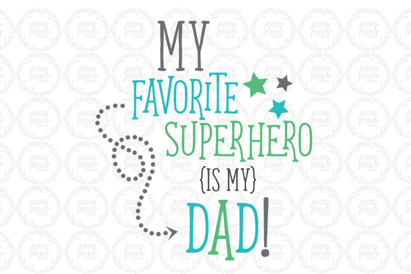 my-favorite-superhero-is-my-dad-cutting-file-in-svg-eps-png-and-jpeg-for-cricut-and-silhouette