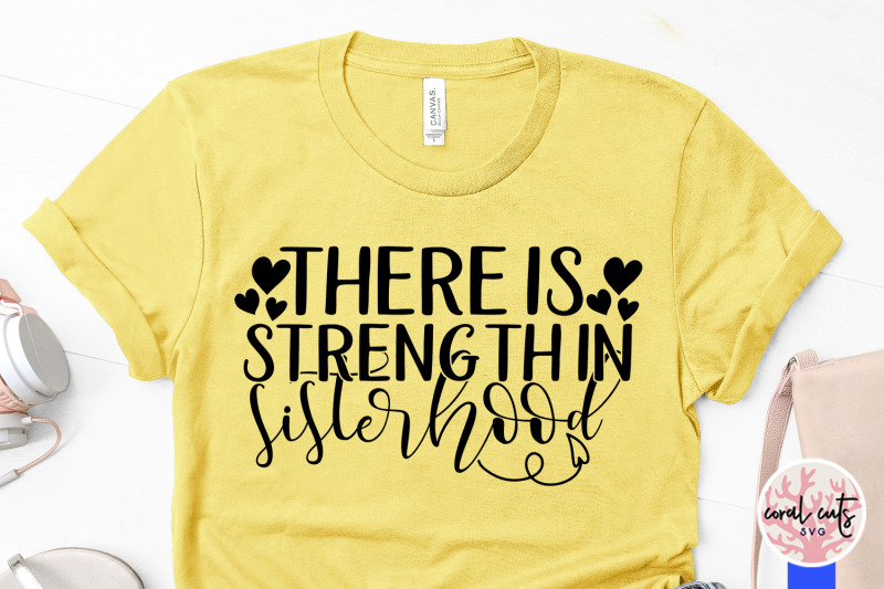 there-is-strength-in-sisterhood-women-empowerment-svg-eps-dxf-png-cu