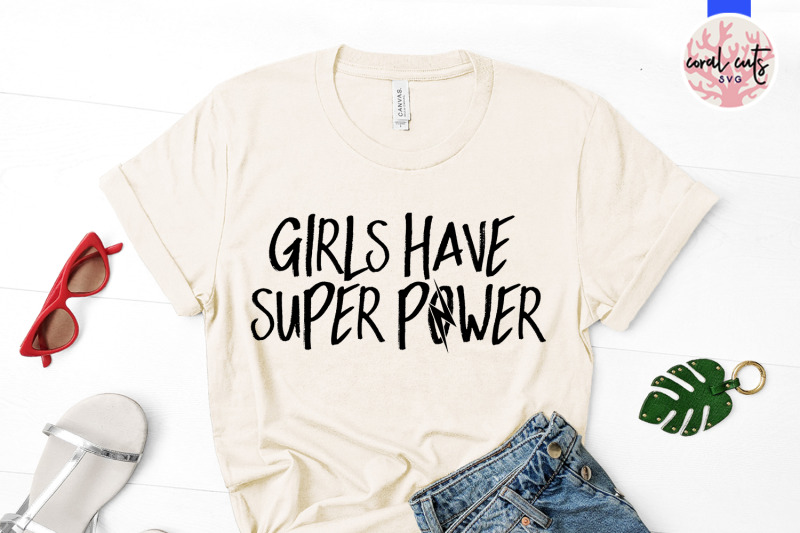 girls-have-super-power-women-empowerment-svg-eps-dxf-png-cut-file