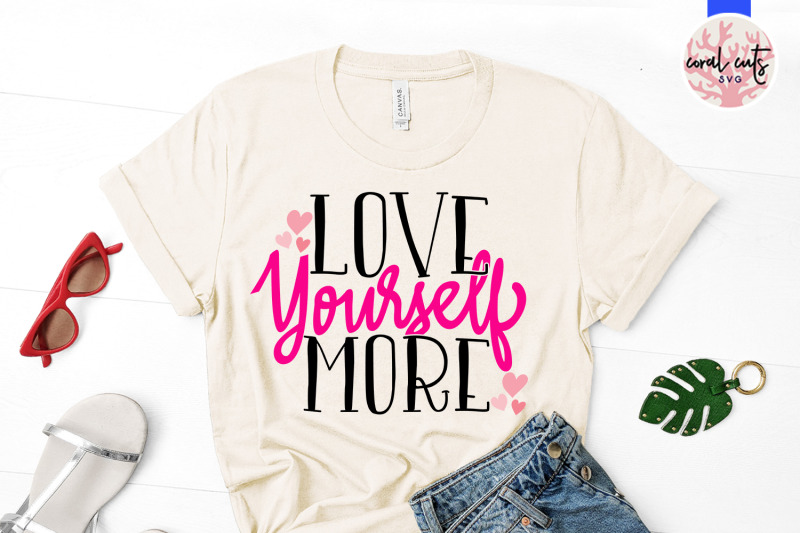love-yourself-more-self-love-svg-eps-dxf-png