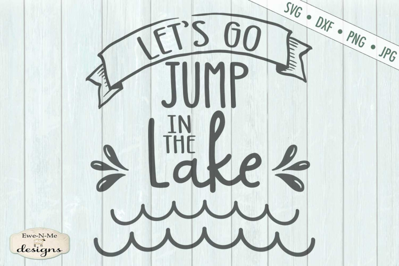 le-039-s-go-jump-in-the-lake-summer-svg