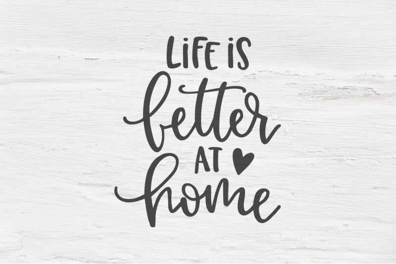 life-is-better-at-home-svg-eps-png-dxf