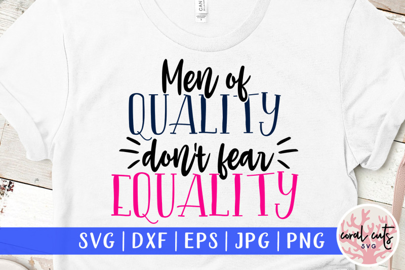 men-of-quality-dont-fear-equality-women-empowerment-svg-eps-dxf-png