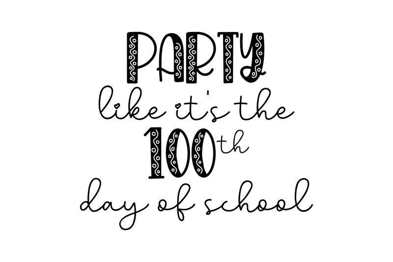 party-like-it-039-s-the-100th-day-of-school-svg-png-eps
