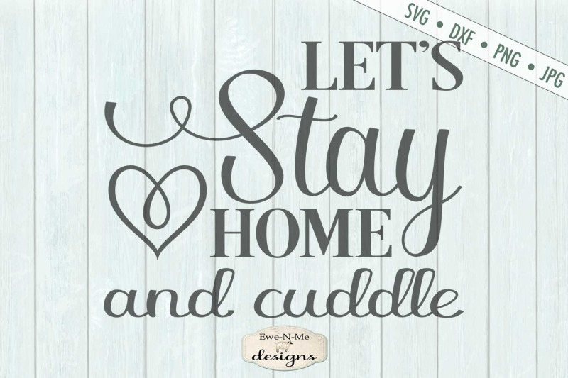 lets-stay-home-and-cuddle-svg