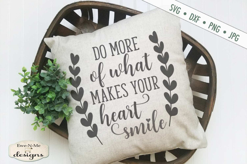 do-more-of-what-makes-your-heart-smile-svg