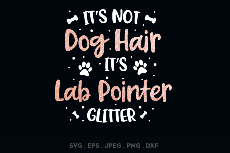 its-not-dog-hair-its-lab-pointer-glitter