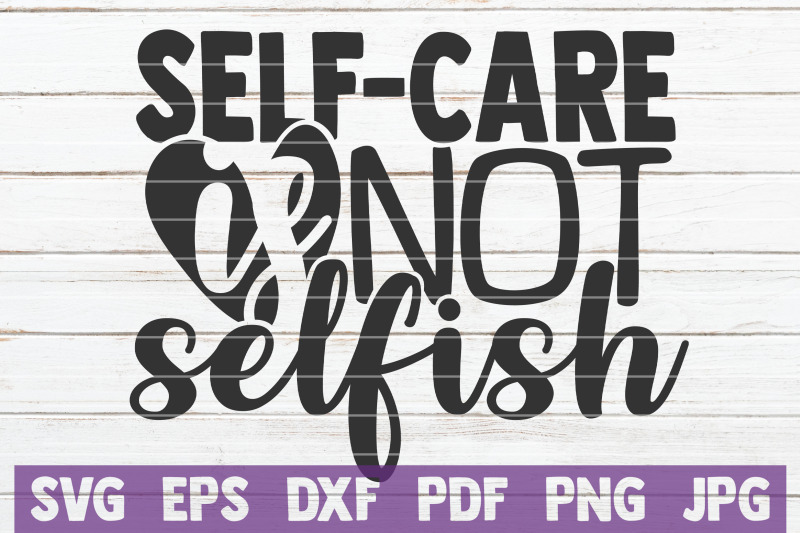 self-care-is-not-selfish-svg-cut-file