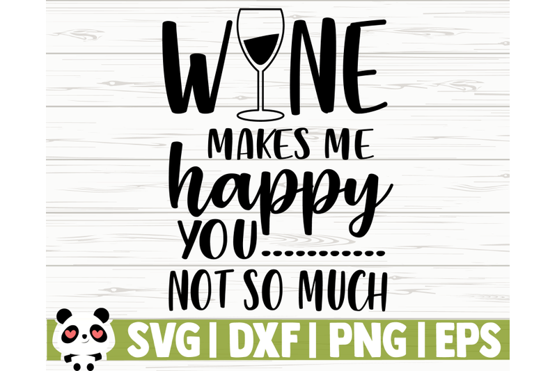 wine-makes-me-happy-you-not-so-much