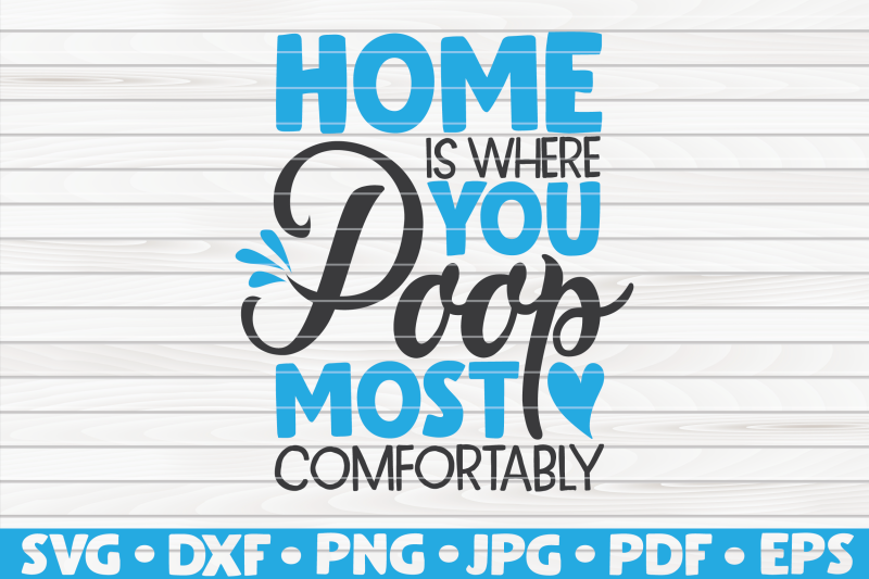 home-is-where-you-poop-most-comfortably-svg-bathroom-humor