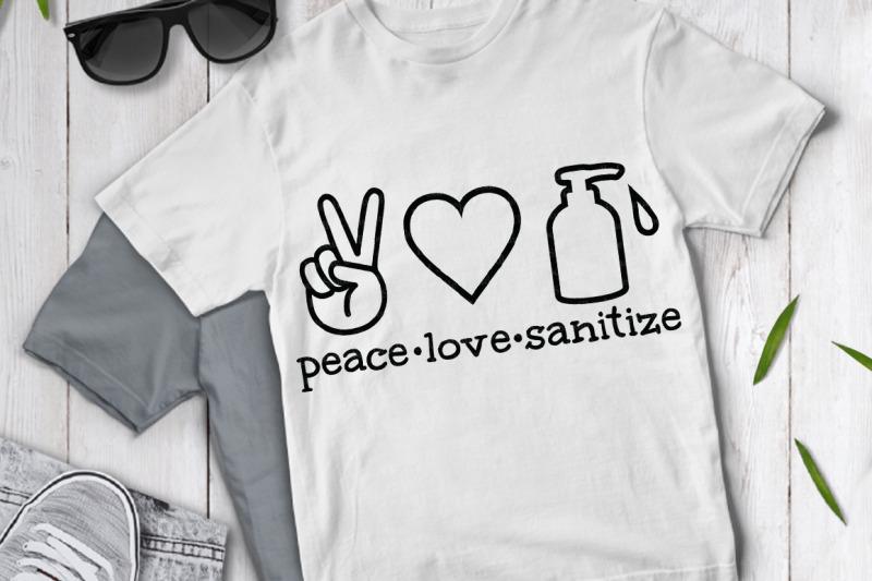peace-love-sanitize-svg-quarantine-svg-wash-your-hands