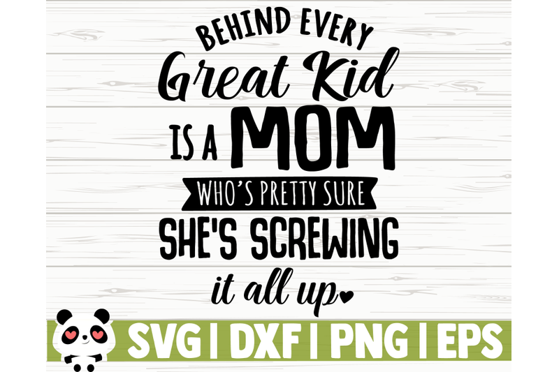 behind-every-great-kid-is-a-mom-who-039-s-pretty-sure-she-039-s-screwing-all-u