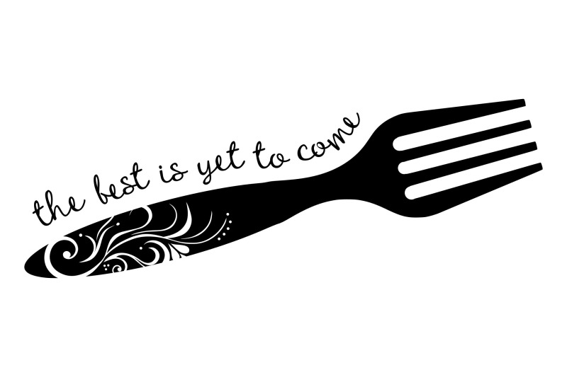 the-best-is-yet-to-come-fork-svg-png-eps