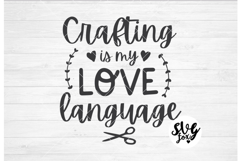 crafting-is-my-love-language-svg-dxf-png