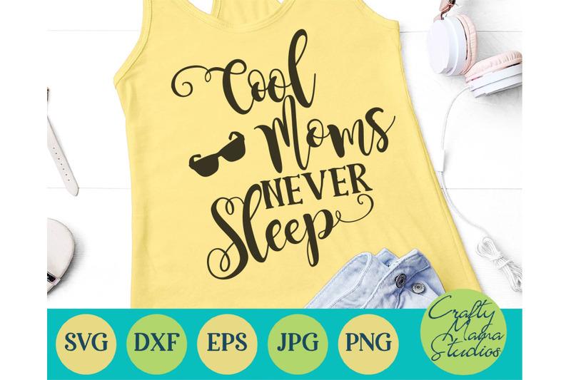cool-moms-never-sleep-svg-mom-life-svg-mom-svg