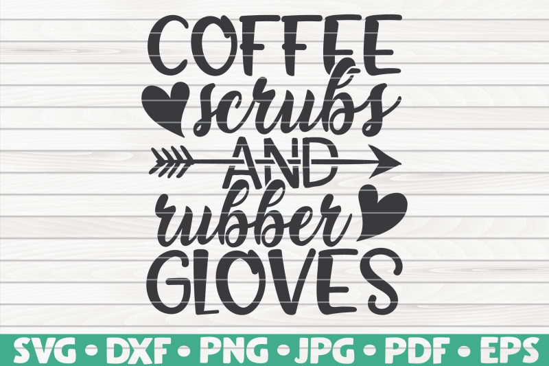 coffee-scrubs-and-rubber-gloves-svg-nurse-life