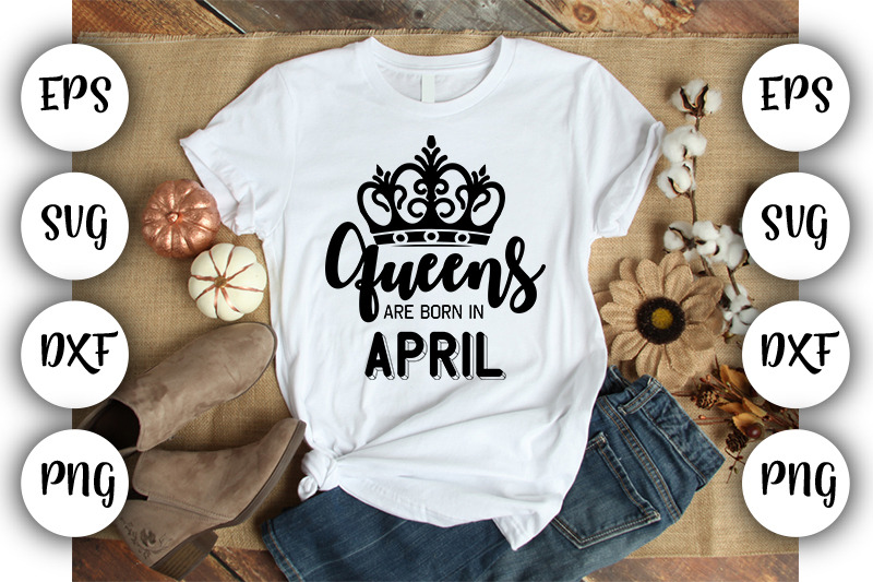 queens-are-born-in-april-svg-dxf-eps-png
